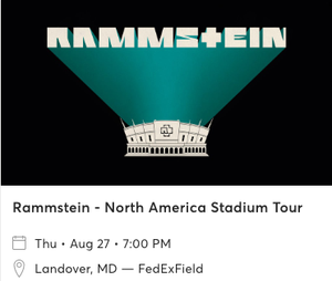 Rammstein Tickets FedEx Field 8/27/20 2 for Sale in Glen Burnie, MD