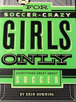 Gently Used For Soccer-Crazy Girls Only: Everything Great about Soccer Book by Erin Downing for Sale in Pinellas Park,  FL