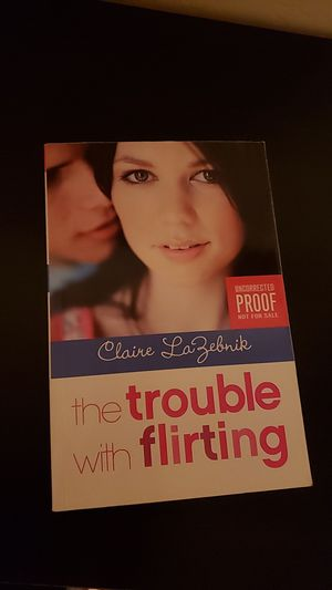 The Trouble With Flirting by Claire LaZebnik for Sale in Fresno, CA