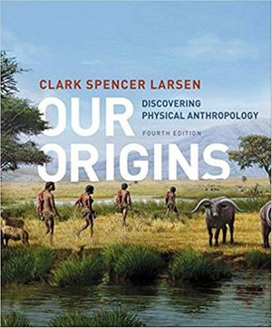 Our Origins Discovering Physical Anthropology (Fourth Edition) 4th Edition ebook PDF for Sale in Los Angeles, CA