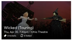 Tickets to wicked touring in Columbus Ohio for Sale in Cincinnati, OH