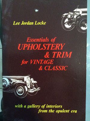 Essentials of Upholstery & Trim for Vintage & Classic with pictures. for Sale in Antioch, CA
