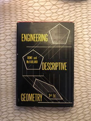 Engineering Descriptive Geometry by Rowe & McFarland (3rd Edition) for Sale in South Pasadena, CA