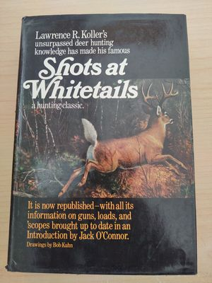 Shots at Whitetails: a Hunting classic by Lawrence R. Koller, 1970 for Sale in Lorain, OH