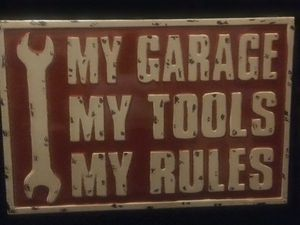 """MY GARAGE-MY TOOLS-MY RULES"" 24X16 Metal Sign for Sale in Houston, TX"