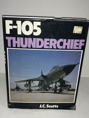 F-105 THUNDERCHIEF J.C. Scutts Modern Combat Aircraft Book USAF F105 Vietnam (VERY RARE) for Sale for sale  Tulalip, WA