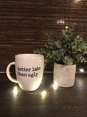 """Better Late Than Ugly"" Mug for Sale, used for sale  Santa Ana, CA"
