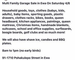 Garage sale Saturday 4/6/19 for Sale in Ewa Beach, HI
