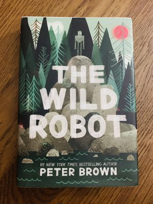 The Wild Robot. For 4th-6th grader. 279 pages. for Sale in Elk Grove Village, IL