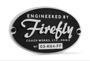 "FIREFLY Foam Magnet Plaque (8""x5"")  ""Engineered By Firefly Coach Works, LTD., Osiris no. 03-K64-FF"" Loot Crate/Quantum Mechanix (QM) for Sale in Wareham, MA"