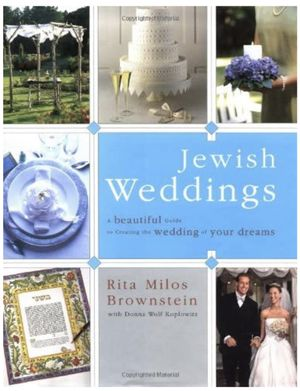 Book: Jewish Weddings - A Beautiful Guide to Creating the Wedding of your Dreams by Rita Milos Brownstein for Sale in Las Vegas, NV