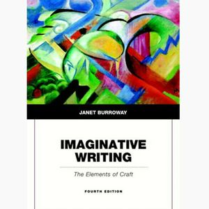 Imaginative Writing 4th Edition The Elements of Craft by Janet Burroway 9780134053240 eBook PDF Free Instant Delivery for Sale in Walnut, CA
