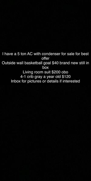 5 ton AC unit with condenser, baby 4-1 crib, sofa set, outside wall basketball hoop for Sale in Jacksonville, FL
