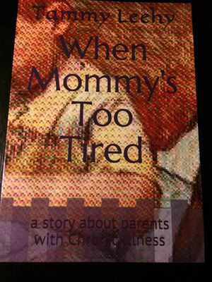 """When Mommy's Too Tired"" Children's book about about having a parent with Fibromyalgia or Chronic Illness for Sale in Marion, IL"