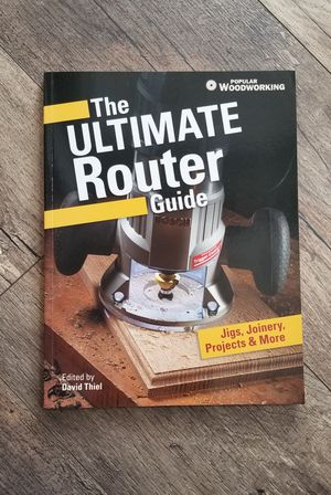 The Ultimate Router Guide: Jigs, Joinery, Projects and More... (Paperback) for Sale in Marysville, WA