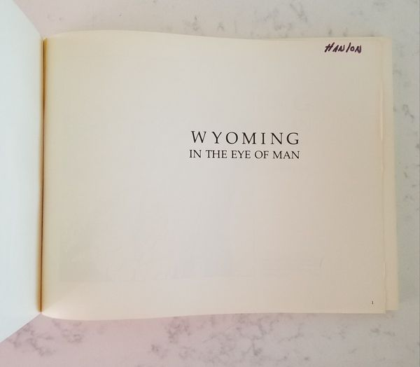 Wyoming: In the Eye of Man - 1st Edition Photo Book 1979