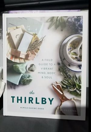 Almila Kakinc-Dodd The Thirlby: A Field Guide to a Vibrant Mind, Body, and Soul for Sale in South Gate, CA