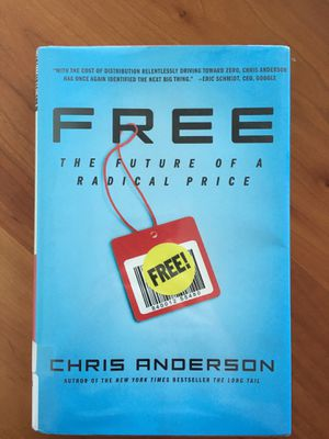 Free: The Future of a Radical Price (Hardcover) for Sale in Chicago, IL