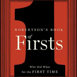 Robertson's Book of Firsts: Who Did What for the First Time for Sale in Los Angeles, CA