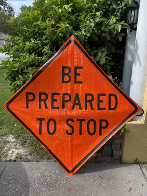 """Brand new Road safety signs -""""Be prepared to stop"""" for Sale in Riverview, FL"""