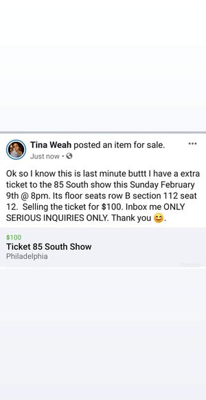 85 south show ticket Sunday Feb 9th 8pm for Sale in Philadelphia, PA