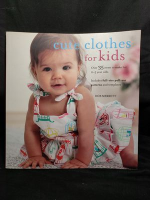 Cute cloths for kids sewing book for Sale in Zanesville, OH