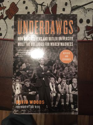Underdawgs: How Brad Stevens and Butler University Built the Bulldogs for March Madness - Autographed to Me by Author for Sale in Harrodsburg, KY