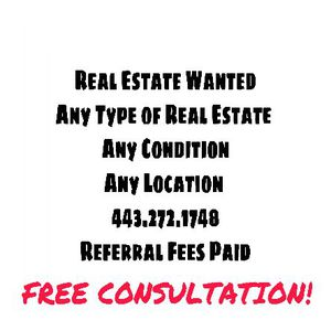 Real Estate Wanted - FREE CONSULTATION! for Sale in Baltimore, MD