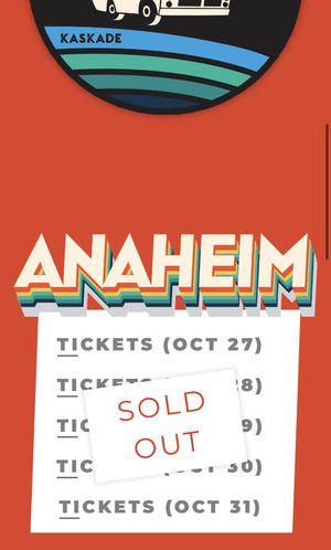 Kaskade anaheim wednesday october 28th (SOLD OUT) for Sale in Riverside, CA