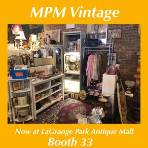 MPM Vintage Now at LaGrange Park Antique Mall for Sale in Willowbrook, IL