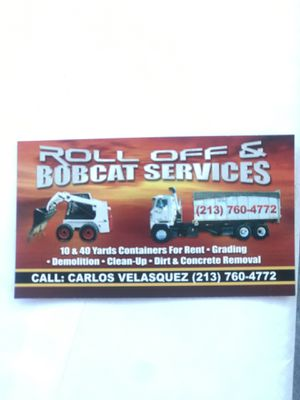 ROLL OFF & BOBCAT for Sale in Los Angeles, CA