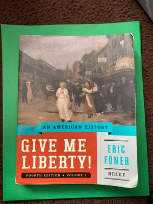 Give me liberty! Fourth edition, volume 2 for Sale in Bellflower, CA