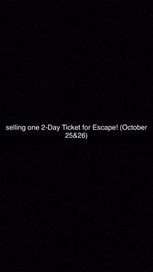 2-DAY TICKET FOR ESCAPE HALLOWEEN for Sale in Burbank, CA