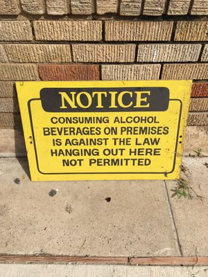 Notice Wooden Sign - Consuming Alcohol Beverages on premises is against the law Hanging out here not permitted for Sale in Houston, TX