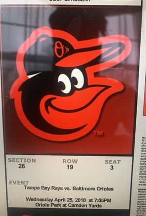 Tampa Bay Rays vs. Baltimore Orioles April 25th 2018 for Sale in Baltimore, MD