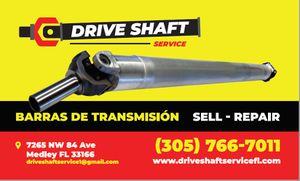 All types of DRIVESHAFTS . FREE CHECKING AND BALANCING. BARRAS DE TRANSMISION , CARDAN for Sale in Miami Springs, FL