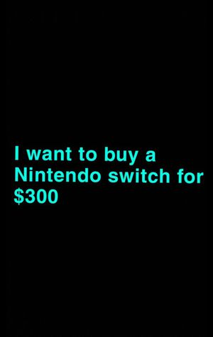 I want to buy a Nintendo switch for Sale in Orem, UT