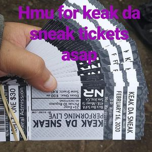 Got some tickets for sell hmu keak da sneak tickets going for 25$ the riff Raff doing them for 30$ for Sale in San Jose, CA