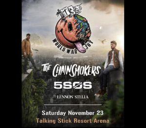 2 Chainsmokers/5SOS TICKETS 11/23 for Sale in Buckeye, AZ