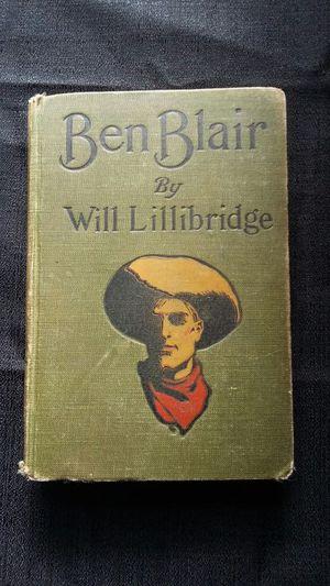 Ben Blair by Will Lillibridge 1907 Western HC 6th Edition Rare Book for Sale in Wenatchee, WA