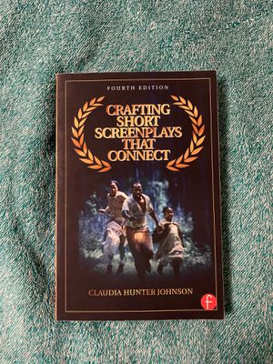 Crafting Short Screenplays that Connect by Claudia Hunter Johnson for Sale in Ithaca, NY