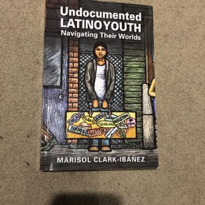 Undocumented Latino Youth Navigating Their Worlds for Sale in Huntington Beach, CA