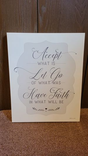 Accept what is, Let go of what was, Have faith in what will be for Sale in Wardsville, MO