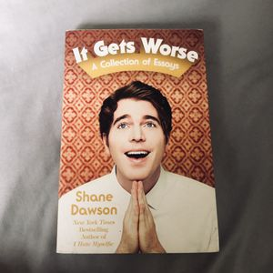 It Gets Worse: A Collection of Essays by Shane Dawson for Sale in Kennewick, WA