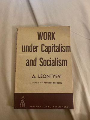 Work under capitalism And Socialism by A. Leontyev- Printed 1942 for Sale in Bellevue, WA