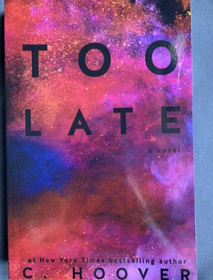 Too Late by C. Hoover for Sale in Daly City, CA