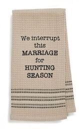 We INTERRUPT this Marriage for Hunting Season heavyweights waffle Weave Dishtowel for Sale in Landenberg, PA
