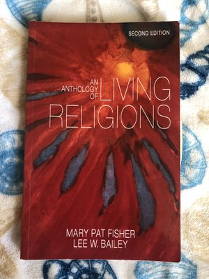 An Anthology of Living Religions by Mary P Fisher and Lee W. Bailey for Sale in Fresno, CA