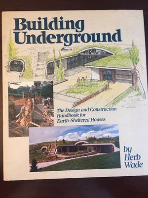 BUILDING UNDERGROUND by Herb Wade for Sale in Dexter, ME