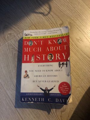 Don't Know Much About History- Kenneth C. Davis for Sale in Cohasset, CA